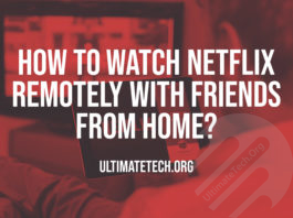 How to Watch Netflix Remotely with Friends?